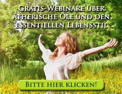 Gratis Webinare über ätherische Öle und den essentiellen Lebensstil – bitte hier klicken: